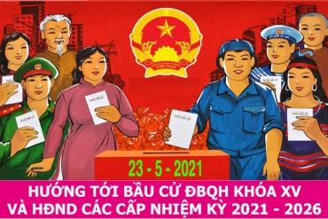 Tuyên truyền cuộc bầu cử đại biểu Quốc hội khóa XV và đại biểu Hội ...