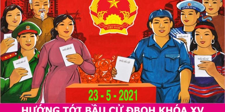 Tuyên truyền cuộc bầu cử đại biểu Quốc hội khóa XV và đại biểu Hội đồng nhân dân các cấp nhiệm kỳ 2021 – 2026