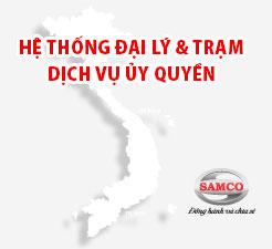 Hệ thống Đại lý & Trạm dịch vụ ủy quyền SAMCO